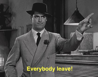 Everybody leave